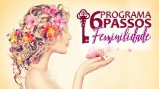 6 PASSOS PARA FEMINILIDADE
